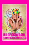 """""""Fra nonner til badehetter"""" av Hilde Skovdahl"""