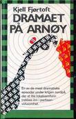 """""""Dramaet på Arnøy"""" av Kjell Fjørtoft"""