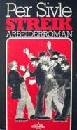 """""""Streik - arbeiderroman"""" av Per Sivle"""