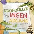 """""""Krokodiller ingen adgang"""" av Heather Pindar"""