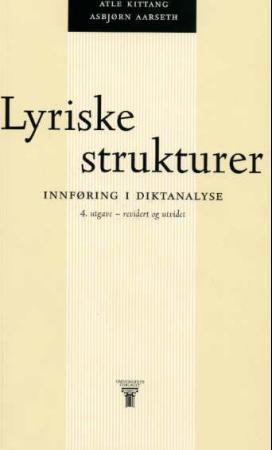 """""""Lyriske strukturer - innføring i diktanalyse"""" av Atle Kittang"""