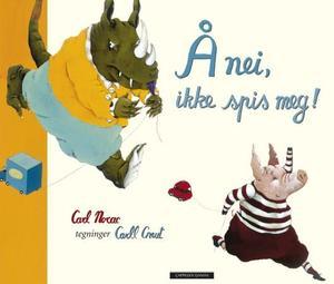 """""""Å nei, ikke spis meg!"""" av Carl Norac"""