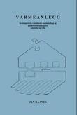 """""""Varmeanlegg - lavtempererte vannbårne varmeanlegg og punktvarmeanlegg for enebolig og villa"""" av Jan Raanes"""