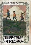 """""""Tripp-trapp-tresko - fortellinger om tre små venner på landet"""" av Gabriel Scott"""