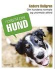 """""""Forstå din hund - om hundens normale og unormale atferd"""" av Anders Hallgren"""