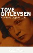 """Barndom ; Ungdom ; Gift"" av Tove Ditlevsen"