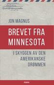 """""""Brevet fra Minnesota i skyggen av den amerikanske drømmen"""" av Jon Magnus"""