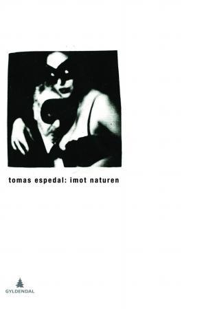 """""""Imot naturen - (notatbøkene)"""" av Tomas Espedal"""