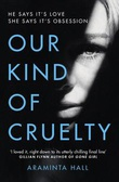 """Our kind of cruelty"" av Araminta Hall"