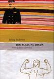 """""""Din plass på jorda - Anna og Johan 1908-1932"""" av Erling Pedersen"""