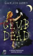 """Club Dead - A Sookie Stackhouse Vampire Mystery"" av Charlaine Harris"