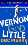 """Vernon God Little"" av DBC Pierre"