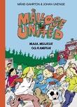"""""""Målløse United - Maja, Melker og kampen"""" av Måns Gahrton"""