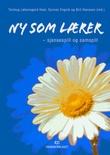 """""""Ny som lærer - sjansespill og samspill"""" av Torlaug Løkensgard Hoel"""