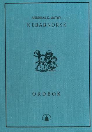 """""""Kebabnorsk ordbok"""" av Andreas E. Østby"""