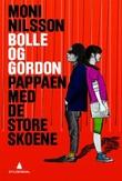 """""""Bolle og Gordon - pappaen med de store skoene"""" av Moni Nilsson"""