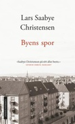 """""""Byens spor Ewald og Maj"""" av Lars Saabye Christensen"""