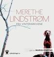 """""""Fra vinterarkivene"""" av Merethe Lindstrøm"""