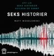 """Seks historier"" av Matt Wesolowski"
