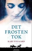 """Det frosten tok - roman"" av Kari Nygaard"