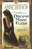 """Dreams Made Flesh"" av Anne Bishop"
