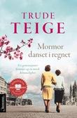 """""""Mormor danset i regnet roman"""" av Trude Teige"""