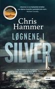 """""""Løgnene i Silver"""" av Chris Hammer"""