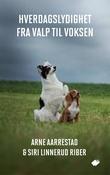 """""""Hverdagslydighet fra valp til voksen"""" av Arne Aarrestad"""