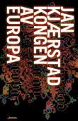 """""""Kongen av Europa - roman"""" av Jan Kjærstad"""