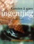 """""""Kunsten å gjøre ingenting - arbeidsbok for livsnytere"""" av Lena Katarina Swanberg"""