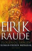 """""""Eirik Raude en roman om Eirik Torvaldsson av Øksne-Torers slekt"""" av Preben Mørkbak"""