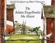 """""""Da Adam Engelbrekt ble illsint"""" av Astrid Lindgren"""