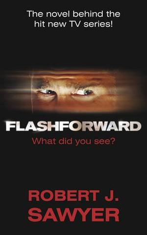 """FlashForward"" av Robert J. Sawyer"