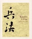 """""""Kunsten å krige - og andre utvalgte innskrifter og tekster om krigføring i det gamle Kina"""" av Zi Sun"""