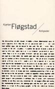 """""""Antipoder - essay"""" av Kjartan Fløgstad"""