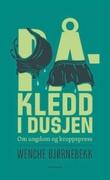 """""""Påkledd i dusjen - ungdom og kropp"""" av Wenche Bjørnebekk"""