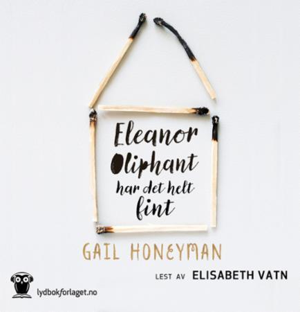 """""""Eleanor Oliphant har det helt fint"""" av Gail Honeyman"""