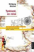 """""""Tyskland, en reise"""" av Wolfgang Büscher"""