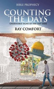 """""""COUNTING THE DAYS - Undeniable Signs of the Last Days"""" av Ray Comfort"""