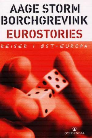 """""""Eurostories - reiser i Øst-Europa"""" av Aage Storm Borchgrevink"""