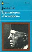 """""""Tremasteren Fremtiden ; Familien på Gilje ; Kommandørens døtre"""" av Jonas Lie"""