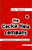 """""""The Cocka Hola company skandinavisk misantropi"""" av Abo Rasul"""