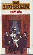"""Cafe Iris"" av Dag Skogheim"
