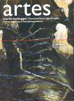 """""""Kunstverkets opprinnelse"""" av Martin Heidegger"""