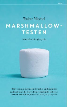"""""""Marshmallowtesten - nøkkelen til viljestyrke"""" av Walter Mischel"""