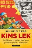 """""""Kims lek en diktator, et splittet land og en forsvinningssak i Sørkedalen"""" av Sun Heidi Sæbø"""