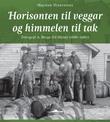 """""""Horisonten til veggar og himmelen til tak - fotograf A. Berge frå Herøy (1886-1960)"""" av Magnar Hjertenæs"""