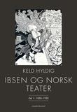 """""""Ibsen og norsk teater del 1"""" av Keld Hyldig"""