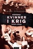 """""""Norske kvinner i krig 1939-1945"""" av Mari Jonassen"""