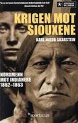 """""""Krigen mot siouxene - nordmenn mot indianere 1862-63"""" av Karl Jakob Skarstein"""